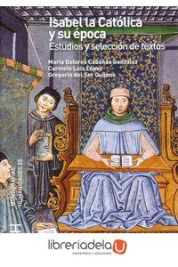 ag-isabel-la-catolica-y-su-epoca-estudios-y-seleccion-de-textos-9788481387629