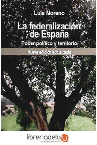 ag-la-federalizacion-de-espana-poder-politico-y-territorio-9788432312939