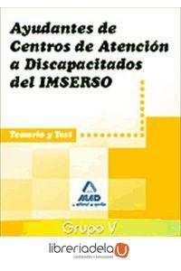 ag-ayudantes-de-centros-de-atencion-a-discapacitados-del-imserso-temario-y-test-9788467601701