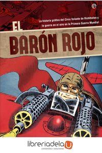 ag-el-baron-rojo-la-historia-grafica-del-circo-volante-de-richtofen-y-la-guerra-en-el-aire-en-la-primera-guerra-mundial-la-esfera-de-los-libros-sl-9788491641384