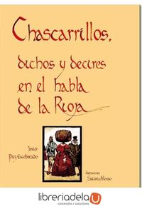 ag-chascarrillos-dichos-y-decires-en-el-habla-de-la-rioja-9788461235025