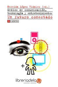 ag-medios-de-comunicacion-tecnologia-y-entretenimiento-un-futuro-conectado-9788475846279