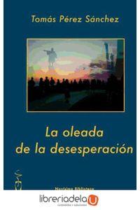 ag-la-oleada-de-la-desesperacion-9788496115972