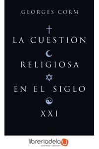 ag-la-cuestion-religiosa-en-el-siglo-xxi-9788430606252