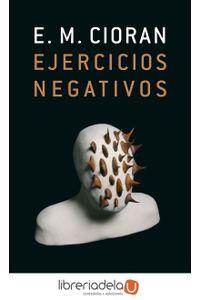ag-ejercicios-negativos-marginalia-al-breviario-de-podredumbre-9788430606429