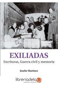 ag-exiliadas-escritoras-guerra-civil-y-memoria-9788496831032