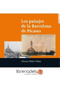 ag-los-paisajes-de-la-barcelona-de-picasso-9788495623515