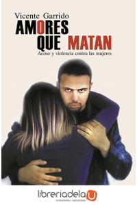 ag-amores-que-matan-acoso-y-violencia-contra-las-mujeres-9788493138271