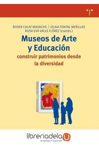 ag-museos-de-arte-y-educacion-construir-patrimonios-desde-la-diversidad-9788497042888