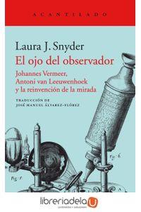 ag-el-ojo-del-observador-johannes-vermeer-antoni-van-leeuwenhoek-y-la-reinvencion-de-la-mirada-acantilado-9788416748587
