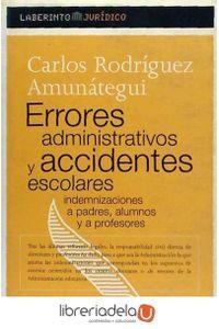 ag-errores-administrativos-y-accidentes-escolares-indemnizaciones-a-padres-alumnos-y-a-profesores-9788484832621