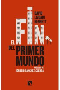 lib-el-fin-del-primer-mundo-otros-editores-9788490973936
