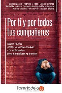 ag-por-ti-y-por-todos-tus-companeros-nueve-relatos-contra-el-acoso-escolar-con-actividades-para-sensibilizar-y-prevenir-editorial-ccs-9788490236437
