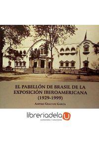 ag-el-pabellon-de-brasil-de-la-exposicion-iberoamericana-1929-1999-9788447210022
