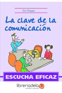 ag-escucha-eficaz-la-clave-de-la-comunicacion-9788496743045