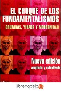 ag-el-choque-de-los-fundamentalismos-cruzadas-yihads-y-modernidad-9788420677262