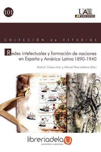 ag-redes-intelectuales-y-formacion-de-naciones-en-espana-y-america-latina-1890-1940-9788474779707