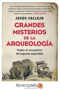 ag-grandes-misterios-de-la-arqueologia-viajes-al-encuentro-de-lugares-sagrados-la-esfera-de-los-libros-sl-9788491640226