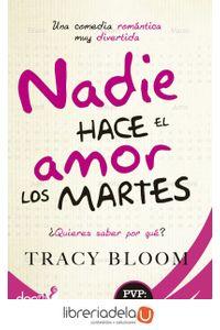 ag-nadie-hace-el-amor-los-martes-una-comedia-romantica-muy-divertida-la-esfera-de-los-libros-sl-9788490609613