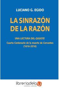 ag-la-sinrazon-de-la-razon-una-lectura-del-quijote-cuarto-centenario-de-la-muerte-de-cervantes-16162016-visor-libros-sl-9788498956818