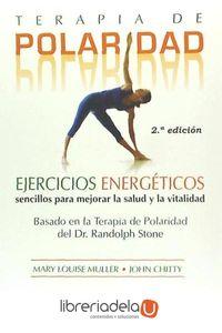 ag-terapia-de-polaridad-ejercicios-energeticos-sencillos-para-mejorar-la-salud-y-la-vitalidad-basado-en-la-terapia-de-polaridad-del-dr-randolph-stone-9788484451266