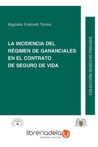 ag-la-incidencia-del-regimen-de-gananciales-en-el-contrato-de-seguro-de-vida-9788497727129