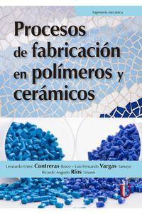 procesos-de-fabricacion-en-polimeros-y-ceramicos-9789587627428-ediu