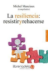 ag-la-resiliencia-resistir-y-rehacerse-9788474329698