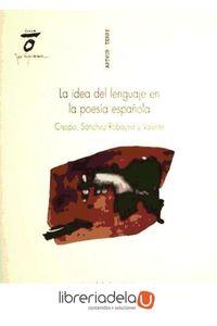 ag-la-idea-del-lenguaje-en-la-poesia-espanola-crespo-sanchez-robayna-y-valente-conferencias-inaugurales-de-la-catedra-jose-angel-valente-9788481219746