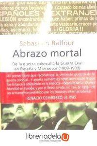 ag-abrazo-mortal-de-la-guerra-colonial-a-la-guerra-civil-en-espana-y-marruecos-1909-1939-9788483074466