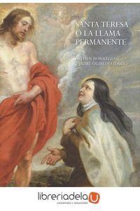 ag-santa-teresa-o-la-llama-permanente-estudios-historicos-artisticos-y-literarios-centro-de-estudios-europa-hispanica-9788415245711