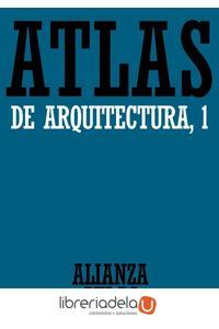 ag-atlas-de-arquitectura-1-generalidades-de-mesopotamia-a-bizancio-9788420662046