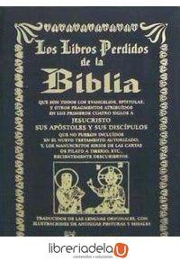 ag-los-libros-perdidos-de-la-biblia-que-son-todos-los-evangelios-epistolas-y-otros-fragmentos-atribuidos-a-jesucristo-sus-apostoles-y-sus-discipulos-9788479103606