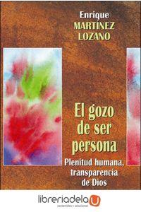ag-el-gozo-de-ser-persona-plenitud-humana-transparencia-de-dios-9788427714069