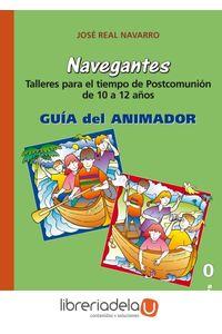 ag-navegantes-guia-del-animador-talleres-para-el-tiempo-de-postcomunion-9788483164501
