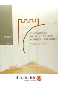 ag-v-congreso-de-arqueologia-medieval-espanola-valladolid-22-a-27-de-marzo-de-1999-vol-2-9788497180115