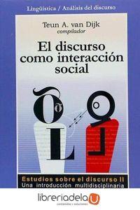 ag-el-discurso-como-interaccion-social-estudios-sobre-el-discurso-ii-una-introduccion-mutlidisciplinaria-9788474327137