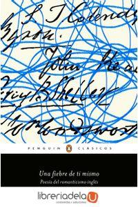 ag-una-fiebre-de-ti-mismo-poesia-del-romanticismo-ingles-penguin-clasicos-9788491053781