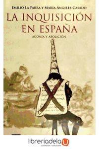 ag-la-inquisicion-en-espana-reforma-y-abolicion-los-libros-de-la-catarata-9788483197936