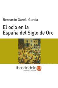 ag-el-ocio-en-la-espana-del-siglo-de-oro-9788446011095