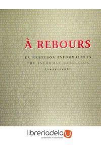 ag-a-rebours-la-rebelion-informalista-1939-1968-9788489152298