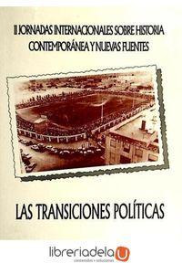 ag-las-transiciones-politicas-ii-jornadas-internacionales-sobre-historia-contemporanea-y-nuevas-fuentes-9788489522848