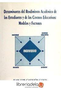 ag-determinantes-del-rendimiento-academico-de-los-estudiantes-y-de-los-centros-educativos-modelos-y-factores-9788489522640