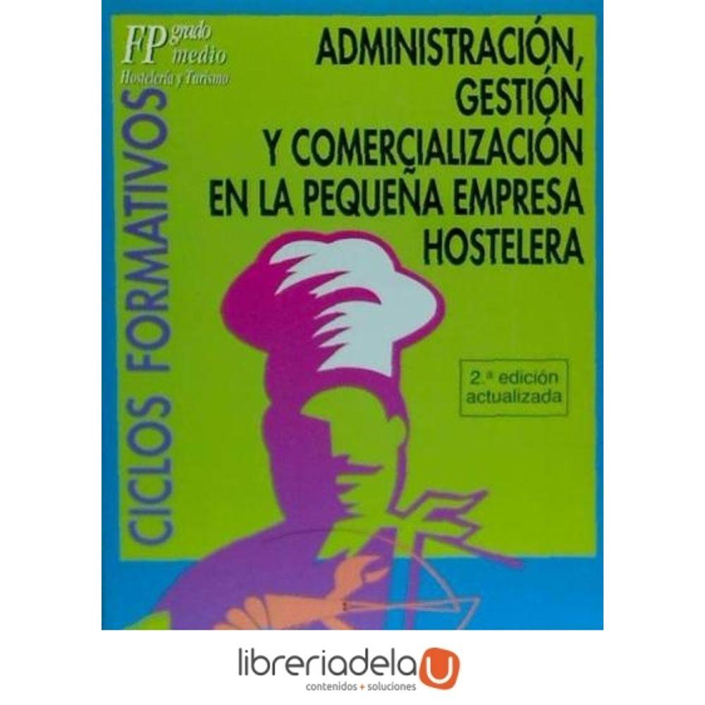 Administración Gestión Y Comercialización En La Pequeña Empresa Hostelera Ciclos Formativos Formación Profesional Grado Medio