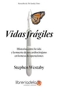 ag-vidas-fragiles-historias-entre-la-vida-y-la-muerte-de-un-cardiocirujano-en-la-mesa-de-operaciones-ediciones-paidos-iberica-9788449334511