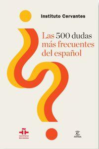 lib-las-500-dudas-mas-frecuentes-del-espanol-grupo-planeta-9788467040012
