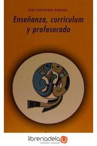 ag-ensenanza-curriculum-y-profesorado-introduccion-critica-a-la-didactica-9788476006795