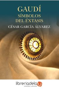 ag-gaudi-simbolos-del-extasis-siruela-9788416964543