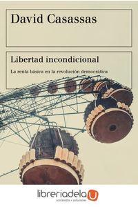 ag-libertad-incondicional-la-renta-basica-en-la-revolucion-democratica-ediciones-paidos-iberica-9788449334535