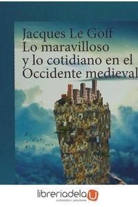 ag-lo-maravilloso-y-lo-cotidiano-en-el-occidente-medieval-gedisa-9788416919413